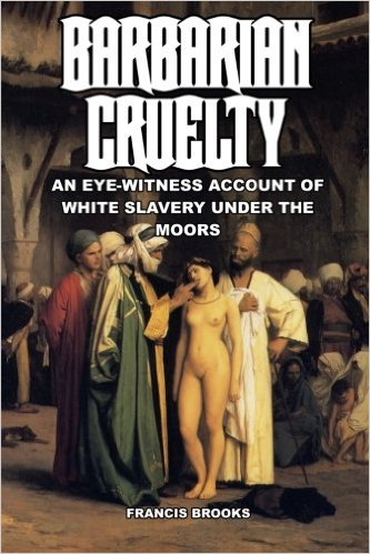 Barbarian Cruelty by Francis Brooks