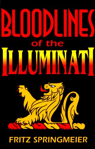 Bloodlines of the Illuminati Fritz Springmeier