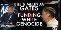 Bill & Melinda Gates Funding white Genocide movement