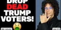 "Howard Stern BLASTS Trump Supporters Telling Them To ""Drop Dead"""