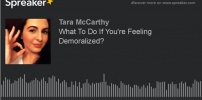 What To Do If You're Feeling Demoralized?