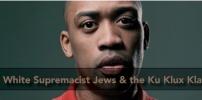 White Supremacist Jews & the Ku Klux Klan