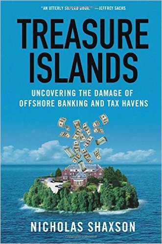 Treasure Island: Uncovering the Damage of Offshore Banking and Tax Havens