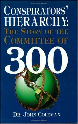 Conspirators Hierarchy: Committee of 300 Book
