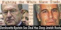 Dershowitz-Epstein Sex Deal Has Deep Jewish Roots