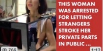 This woman let strangers stroke her genitals.